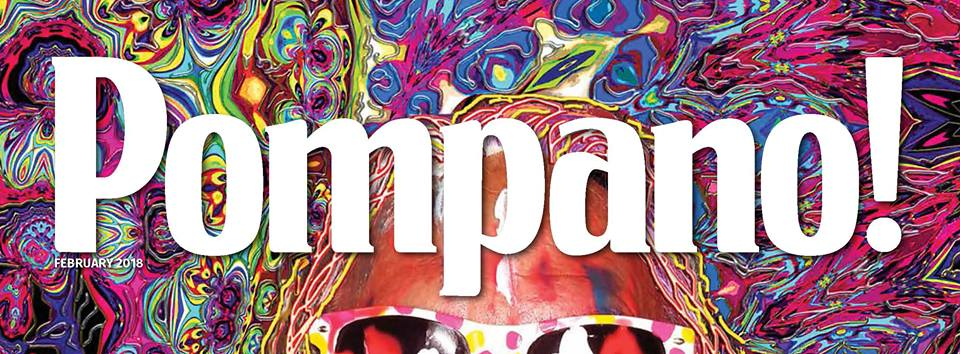 Pompano! Magazine serving Pompano Beach with news and events info